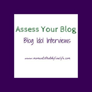 Blog Idol Interview: Build a Better Blog by Assessing Your Blog