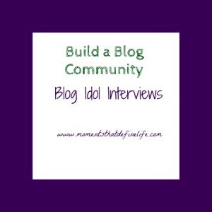 Blog Idol Interview: Build a Better Blog by Building a Community