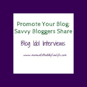Blog Idol Interview: Build a Better Blog by Promoting Your Blog}