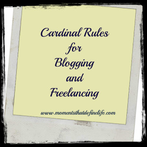 Freelancing and Blogging Cardinal Rules